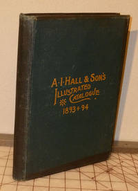 image of 1893-1894 Illustrated Catalogue of A.I. Hall & Son