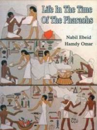 Life in the time of the pharaohs