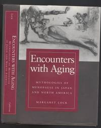 Encounters with Aging: Mythologies of Menopause in Japan and North America  -(with loosely laid in Errata sheet)-