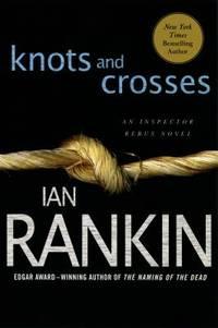 Knots and Crosses : An Inspector Rebus Novel