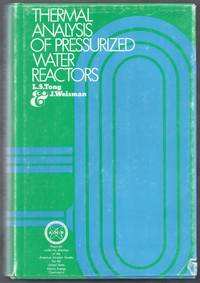 Thermal Analysis of Pressurized Water Reactors.  An AEC Monograph
