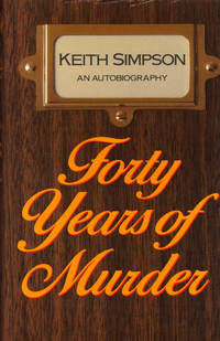 image of FORTY YEARS OF MURDER ~ An Autobiography