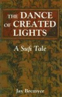 The Dance of Created Lights: A Sufi Tale