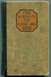 The Wisdom of Lang-Sin: A Book of Precepts with Their Reasons for the Conduct of Life