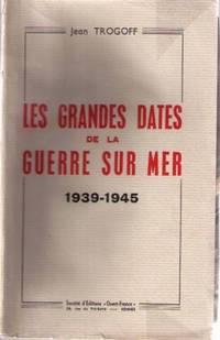 Les grandes dates de la guerre sur mer 1939-1945