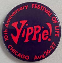 image of Yippie! / 10th anniversary Festival of Life / Chicago Aug. 26-27 [pinback button]