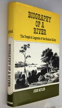 Biography of a river : the people and legends of the Hudson Valley