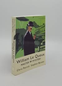 image of WILLIAM LE QUEUX Master of Mystery