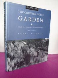 "The Country House Garden: From the Archives of ""Country Life"" 1897-1939"