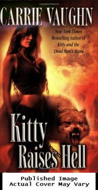 Kitty Raises Hell (Kitty Norville) by Vaughn, Carrie - 2009-03-01