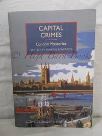Capital Crimes: London Mysteries by Edwards, Martin (ed.) - 2015