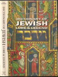 The Dictionary of Jewish Lore and Legend by Alan Unterman (1942-    ) - First - 1991 - from The Book Collector ABAA, ILAB (SKU: M0289)