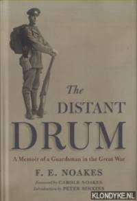 The Distant Drum. A Memoir of a Guardsman in the Great War