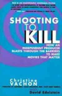 Shooting to Kill by  Christine Vachon - Paperback - 1998 - from Speaking Volumes Books and Biblio.com