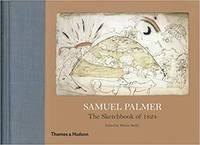Samuel Palmer. The Sketchbook of 1824