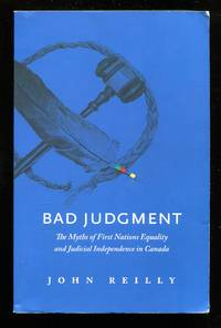 image of Bad Judgment: The Myths of First Nations Equality and Judicial Independence in Canada