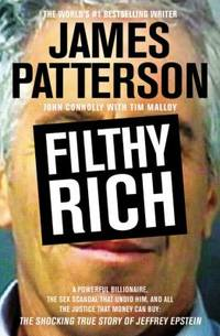 Filthy Rich : A Powerful Billionaire, the Sex Scandal That Undid Him, and All the Justice That...
