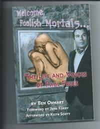 Welcome, Foolish Mortals...The Life and Voices of Paul Frees [SIGNED]