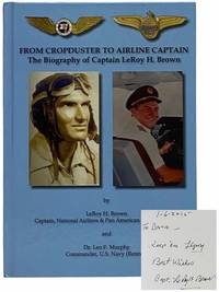 From Cropduster to Airline Captain: The Biography of Captain LeRoy H. Brown