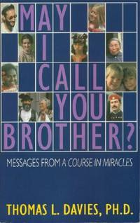 May I Call You Brother?  Messages from A Course in Miracles