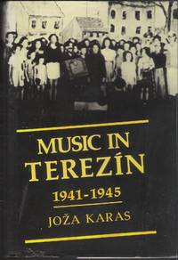 MUSIC IN TEREZIN 1941 - 1945 (SIGNED BY AUTHOR)