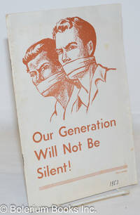 image of Our generation will not be silent: Statement of the Labor Youth League in answer to the Attorney General's charges under the McCarran Act