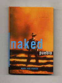 Naked Pueblo  - 1st Edition/1st Printing