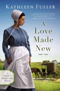 A Love Made New by Kathleen Fuller - Paperback - 2019 - from ThriftBooks (SKU: G031035367XI3N00)