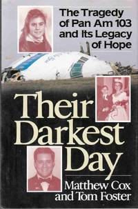 Their Darkest Day: The Tragedy of Pan Am 103 and Its Legacy of Hope
