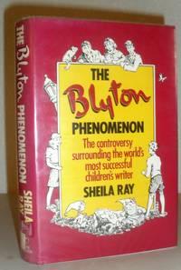 The Blyton Phenomenon - the Controversy Surrounding the World's Most Successful Children's Writer