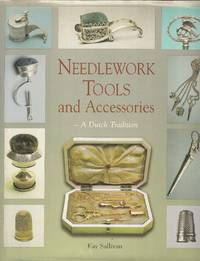 Needlework Tools and Accessories - A Dutch Tradition