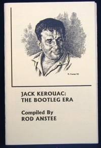 Jack Kerouac: The Bootleg Era.