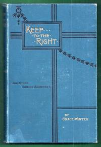Keep to the Right. A Book of Outline Addresses to Children