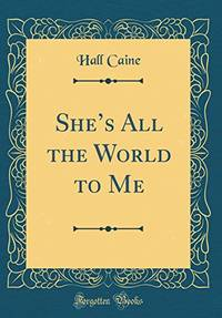image of She's All the World to Me (Classic Reprint)