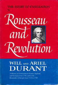 image of Rousseau and Revolution: A History of Civilization in France, England, and Germany from 1756, and in the Remainder of Europe from 1715 - 1789 (The Story of Civilization X)
