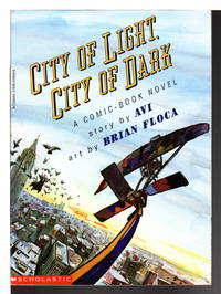 CITY OF LIGHT, CITY OF DARK: A Comic Book Novel.