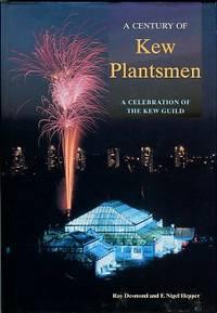 image of A Century Of Kew Plantsmen: A Celebration Of The Kew Guild