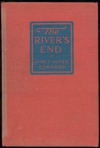 RIVER'S END A New Story of God's Country, Curwood, James Oliver
