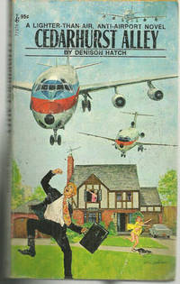 CEDARHURST ALLEY A Lighter-Than-Air, Anti-Airport Novel, Hatch, Denison