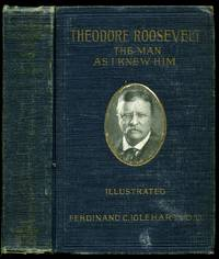 Theodore Roosevelt; The Man As I Knew Him