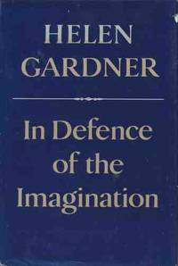 In Defence of the Imagination: The Charles Eliot Norton Lectures  1979 80