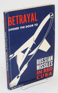 Betrayal opened the door to Russian missiles in red Cuba
