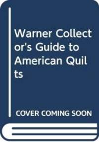 Warner Collector's Guide to American Quilts (The Warner collector's guides)