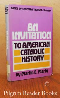 An Invitation to American Catholic History.