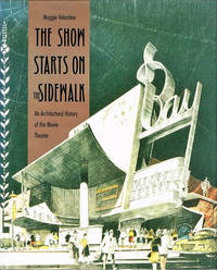 image of The Show Starts on the Sidewalk. An Architectural  History of the Movie Theatre