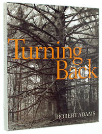 Robert Adams: Turning Back, A Photographic Journal of Re-Exploration