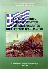 A Concise History of the Participation of the Hellenic Army in the First World War (1914–1918)