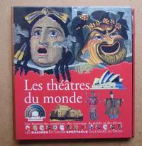 Les Theatres Du Monde. Une Histoire Des Cemediens, Des Costumes, Du Public et Des Decors. by  Beatrice Fontanel - Hardcover - 1993 - from N. G. Lawrie Books. (SKU: 41885)