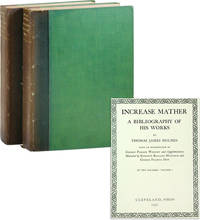 Increase Mather: A Bibliography of His Works [Limited Edition]