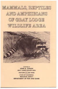 Mammals, Reptiles, and Amphibians of Gray Lodge Wildlife Area by  John B. Cowan - Paperback - Signed First Edition - ca. 1970 - from Uncommon Works, IOBA and Biblio.com